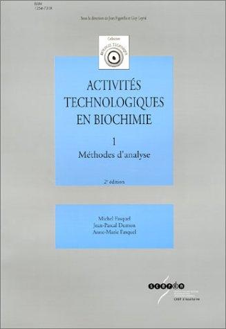 9782866173692: Activité technologiques en biochimie, tome 1 : Méthodes d'analyse