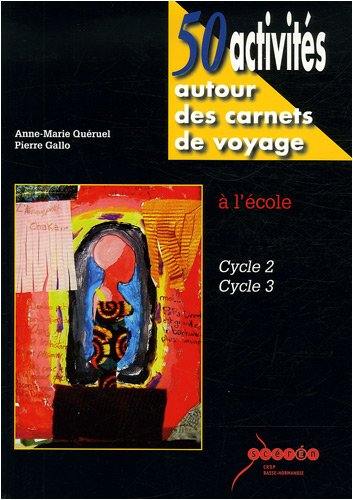 9782866185558: 50 activit�s autour des carnets de voyage � l'�cole : Cycles 2/3 (1C�d�rom)