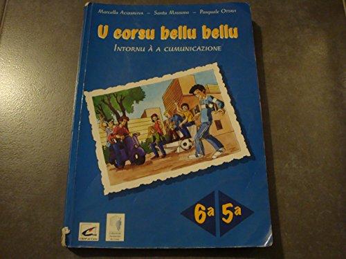9782866200923: U Corsu Bellu. : Intornu à la cummunicazione, Csole di sesta è di quinta