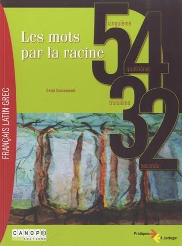 9782866216825: Les mots par la racine, 5e, 4e, 3e, 2nde : Français, latin, grec (1Cédérom)