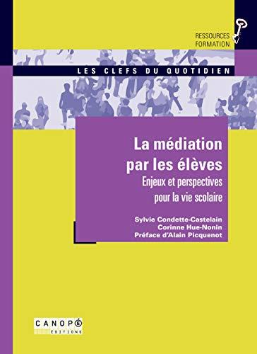 9782866217600: La Mediation par les Eleves - Enjeux et Perspectives pour la Vie Scolaire