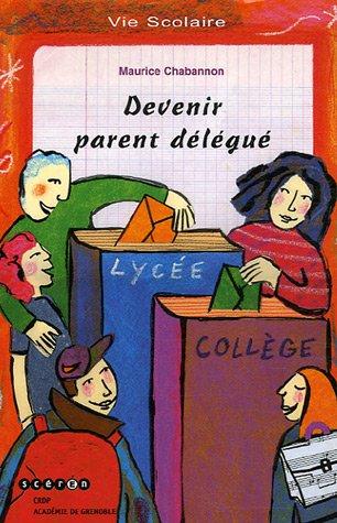 Devenir parent délégué: Maurice Chabannon