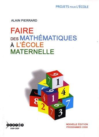 9782866228354: Faire des mathématiques à l'école maternelle : Programmes 2008