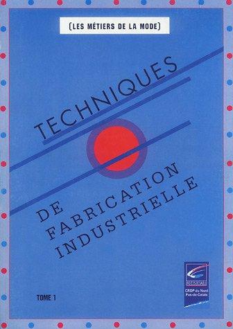 9782866234065: Les différentes méthodes de fabrication : Tome 1, Techniques de fabrication industrielle