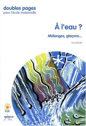 9782866240639: A l'eau ? : Mélanges, glaçons...