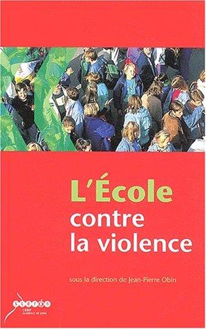 9782866252854: L'école contre la violence : Recommandations pour un établissement scolaire mobilisé