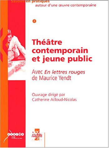 9782866252878: Th��tre contemporain et jeune public : Avec En lettres rouges de Maurice Yendt