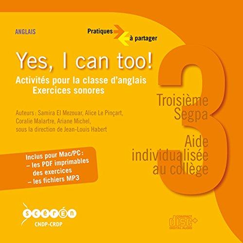 Yes, I Can Too ! 3e Segpa: Le Pincart/Malartre/
