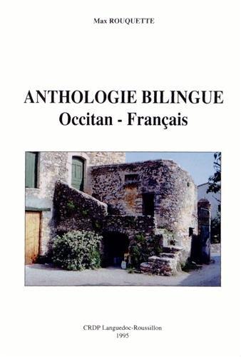 Anthologie Bilingue Occitan ? Français, par Max: ROUQUETTE, Max