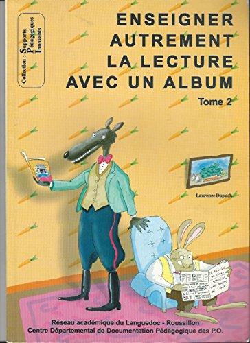9782866269876: Enseigner autrement la lecture avec un album : Tome 2