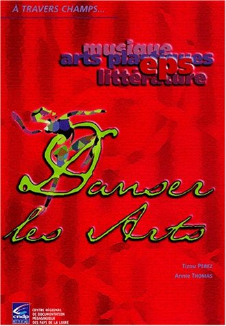 9782866283414: Danser les arts (A travers champs...)