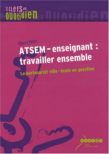9782866284282: ATSEM-enseignant : travailler ensemble : Le partenariat ville-�cole en question