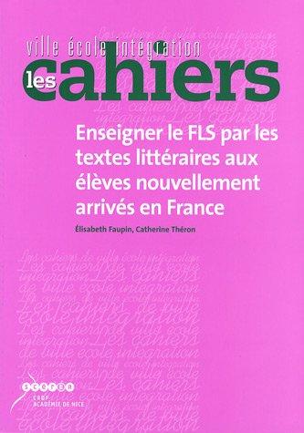 9782866294298: Enseigner le FLS par les textes littéraires aux élèves nouvellement arrivés en France