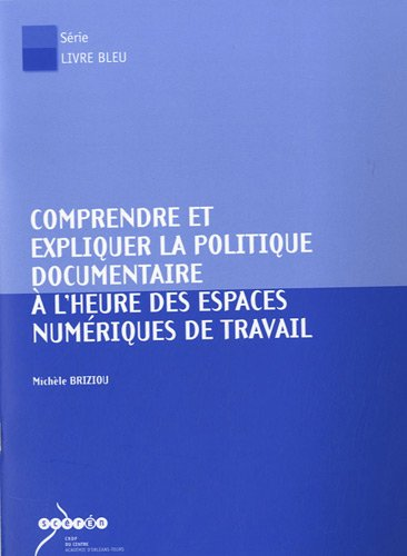 9782866302245: Comprendre et expliquer la politique documentaire � l'heure des espaces num�riques de travail (1C�d�rom)