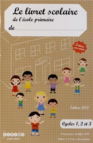 9782866302573: Le livret scolaire de l'�cole primaire Cycles 1, 2 et 3 : 3 bilans par ann�e