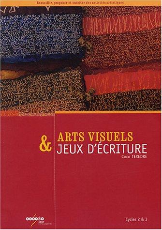 9782866325534: Arts visuels et jeux d'écriture : Cycles 2 et 3