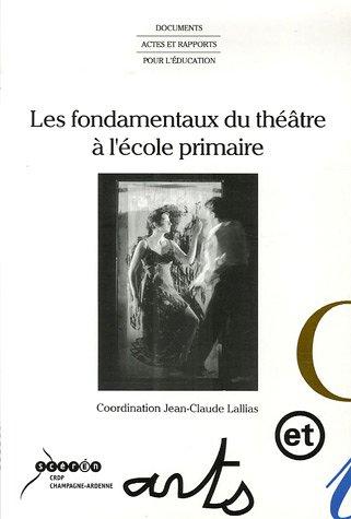9782866333744: Les fondamentaux du théâtre à l'école primaires