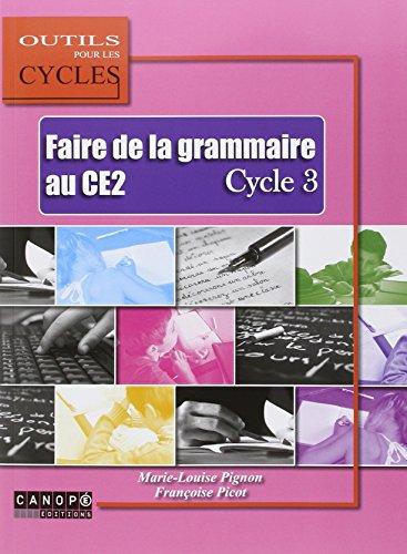 9782866334710: Faire la grammaire au CE2. Cycle 3