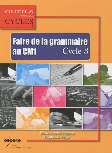 9782866334840: Faire de la grammaire au CM1 Cycle 3