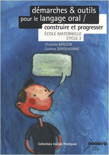 9782866363437: D�marches & outils pour le langage oral : Construire et progresser Ecole maternelle cycle 2