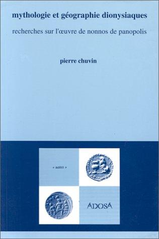 9782866391164: Mythologie et géographie dionysiaques : Recherches sur l'oeuvre de Nonnos de Panopolis (Vates)