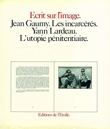 Ecrit Sur L'image. Jean Gaumy. Les Incarceres.: Gaumy, Jean; Lardeau,