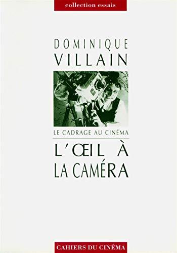 Le Cadrage au cinéma : L'Oeil à: Dominique Villain