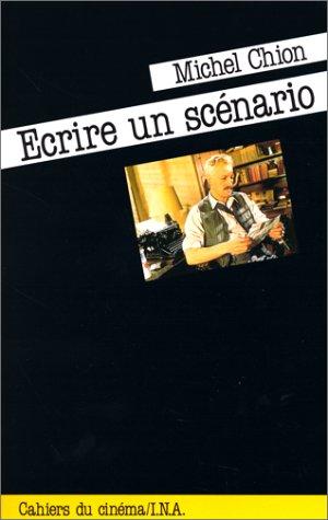 Ecrire un scenario (French Edition): Chion, Michel
