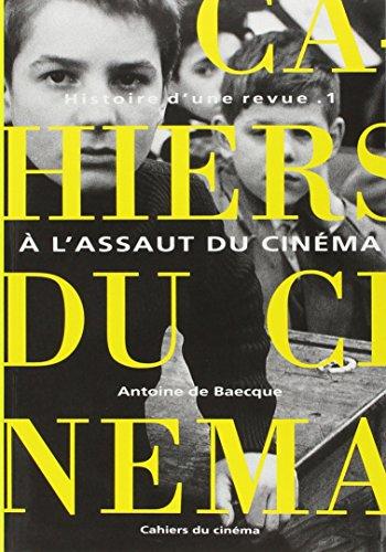 9782866421069: Les Cahiers du Cinéma : Histoire d'une revue. Tome I : A l'assaut du cinéma 1951-1959