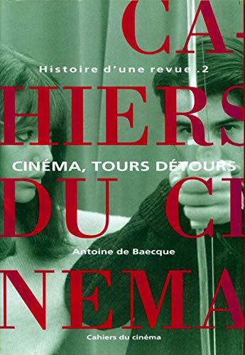 9782866421106: Les Cahiers du cinéma, Histoire d'une revue, tome 2 : Cinéma, tours et détours, 1959-1981