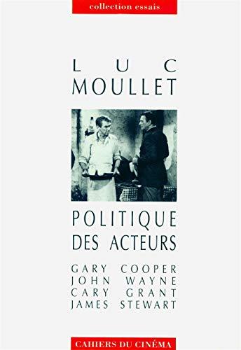 9782866421373: Politique des acteurs. Gary Cooper, John Wayne, Cary Grant, James Stewart