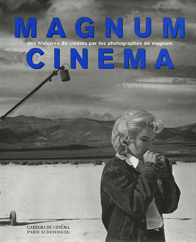 Magnum cinema: Des histoires de cinema par les photographes de Magnum (Librairie du premier siecle ...