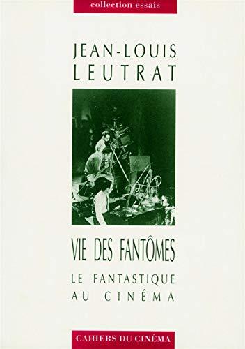 9782866421588: Vie des fantômes: Le fantastique au cinéma (Cahiers du cinéma. Collection Essais) (French Edition)