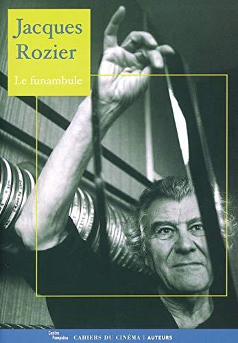 Jacques Rozier: Le Funambule (an exhibition catalogue): Emmanuel Burdeau