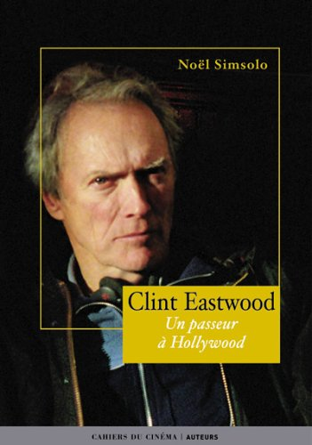 CLINT EASTWOOD, UN PASSEUR A HOLLYWOOD