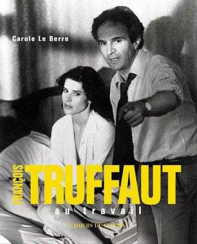 François Truffaut Au Travail: Carole Le Berre