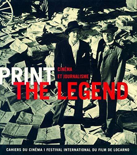 """print the legend ; cinema et journalisme"": JEAN-MICHEL FRODON"