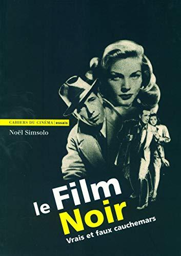 Le Film Noir : Vrais et faux cauchemars: No�l Simsolo
