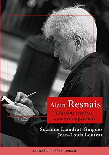 Alain Resnais : Liaisons secrètes, accords vagabonds: Jean-Louis Leutrat