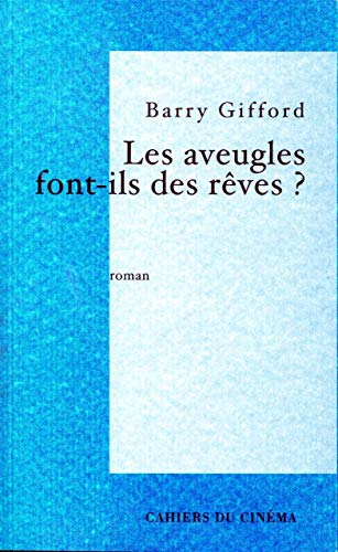 Les aveugles font-ils des rêves ? (2866424271) by Barry Gifford