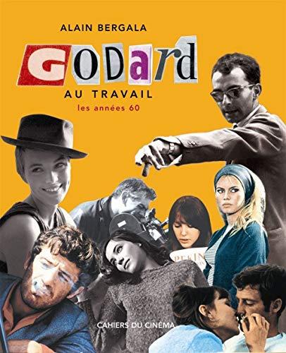 Godard au travail : Les années 60: Nuria Aidelman
