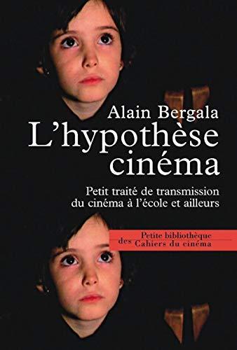 9782866424565: L'hypothèse cinéma : Petit traité de transmission du cinéma à l'école et ailleurs