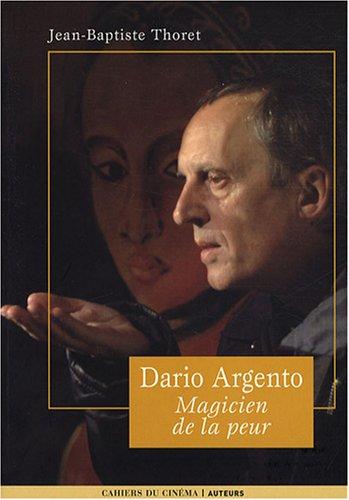 Dario Argento : Magicien de la peur: Jean-Baptiste Thoret