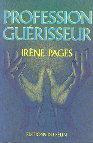 Profession guérisseur: PAGES IRENE