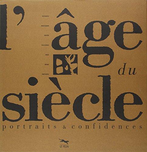 L'age du siecle: Portraits & confidences (French Edition): Baumann, Arnaud