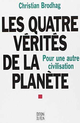 Les quatre verites de la planete (French Edition): Brodhag, Christian