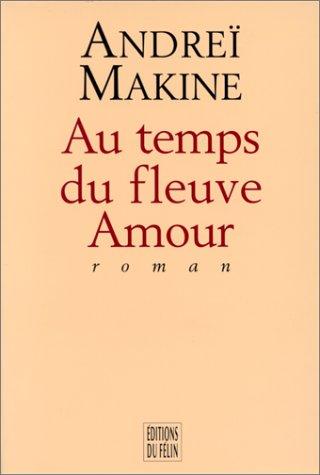 9782866451608: Au temps du fleuve Amour: Roman (French Edition)