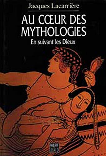 9782866451745: Au cœur des mythologies: En suivant les Dieux (French Edition)