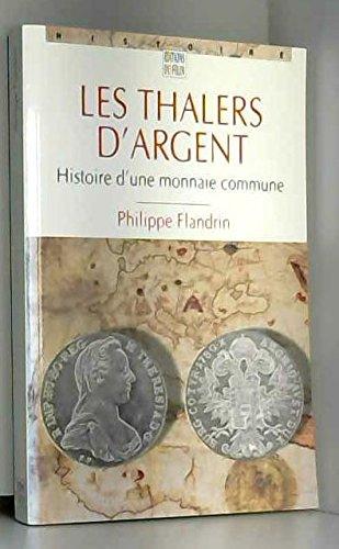 9782866452797: Les thalers d'argent: Histoire d'une monnaie commune (French Edition)