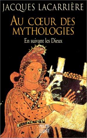 9782866453237: Au coeur des mythologies En suivant les dieux